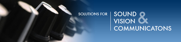 Solutions for Sound, Vision and Communications